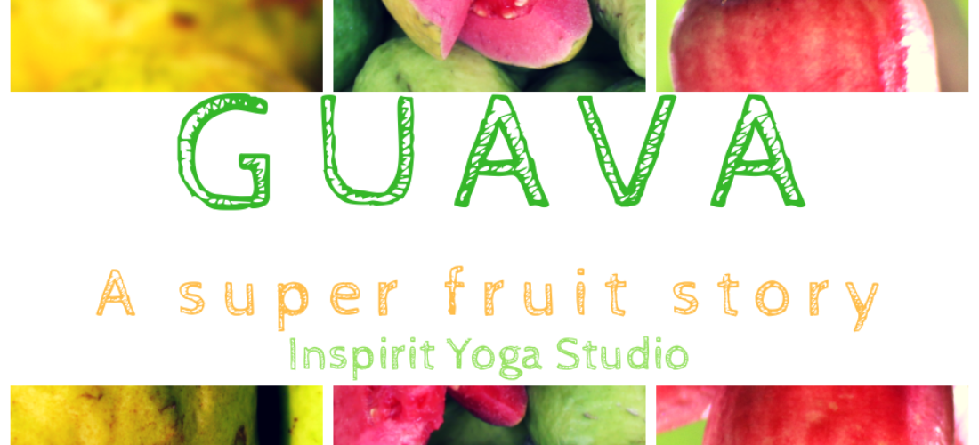Guava - A superfruit story